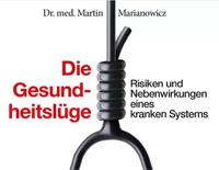 Die Gesundheitslüge - Risiken und Nebenwirkungen eines kranken Systems - Hörbuch